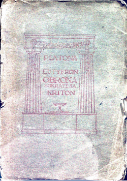 Pisma Platona Eutyfron Obrona Sokratesa Kriton  1923 r.