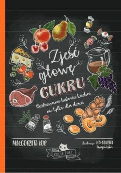 Zjeść głowę cukru Ilustrowana historia kuchni