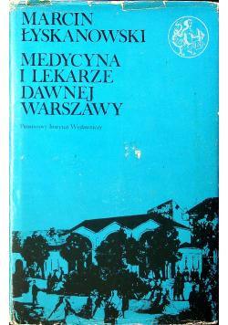 Medycyna i lekarze dawnej Warszawy