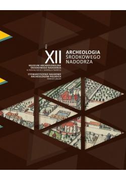 Archeologia środkowego Nadodrza Tom XII