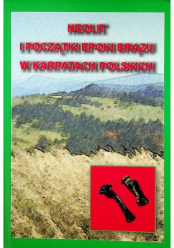 Neolit i początki epoki brązu  w Karpatach Polskich