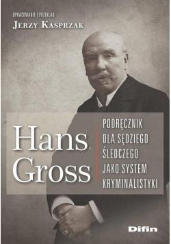 Hans Gross. Podręcznik dla sędziego śledczego