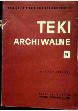 Teki archiwalne 18 Materiały źródłowe
