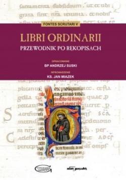 Libri Ordinarii. Przewodnik po rękopisach