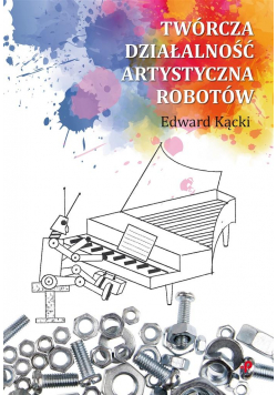 Twórcza działalność artystyczna robotów