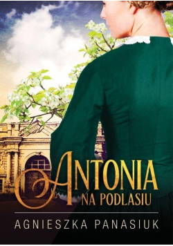 Na Podlasiu. Antonia