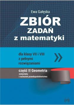 Zbiór zadań z matematyki dla klas VII i VIII z pełnymi rozwiązaniami Część II Geometria