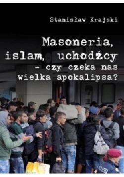 Masoneria islam uchodźcy czy czeka nas wielka apokalipsa