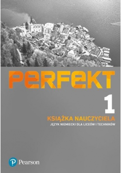 Perfekt 1 Książka Nauczyciela Języka niemieckiego dla liceów i techników