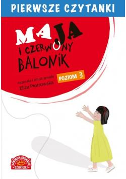 Pierwsze czytanki Maja i czerwony balonik (poziom 3)
