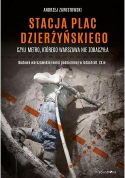 Stacja plac Dzierżyńskiego czyli metro, którego...
