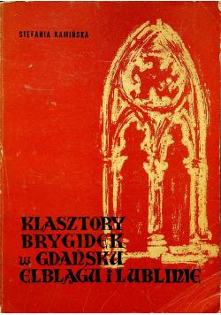 Klasztory brygidek w Gdańsku Elblągu i Lublinie