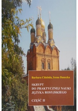 Skrypt do praktycznej nauki języka rosyjskiego Część II