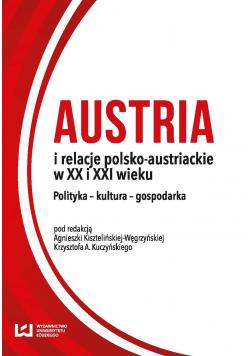 Austria i relacje polsko austriackie w XX i XXI wieku