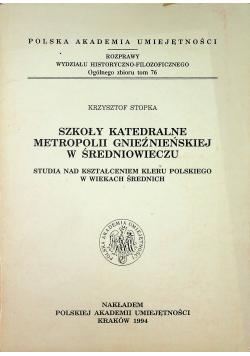 Szkoły katedralne metropolii gnieźnieńskiej w średniowieczu tom 76