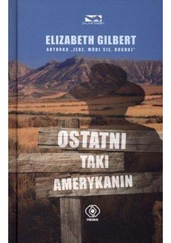 Ostatni taki Amerykanin - Elizabeth Gilbert