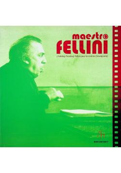Maestro Fellini z kolekcji Fundacji Fellini pour le cinema