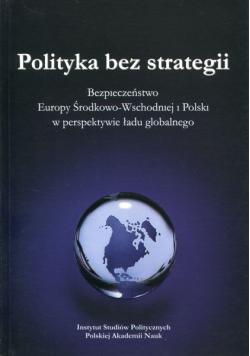 Polityka bez strategii