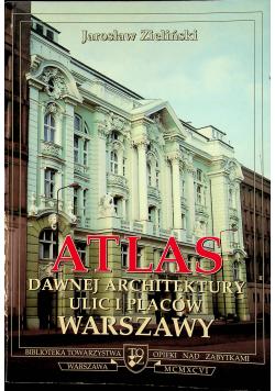 Atlas Dawnej Architektury ulic i placów Warszawy Śródmieście historyczne Tom 2