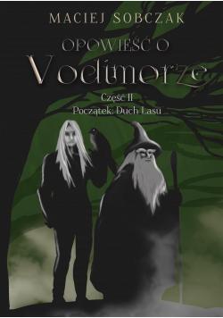 Opowieść o Vodimorze cz.2 Początek: Duch Lasu
