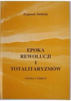 Epoka rewolucji i totalitaryzmów