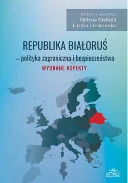 Republika Białoruś - polityka zagraniczna...