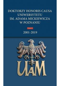 Doktorzy honoris causa Uniwersytetu im. Adama Mickiewicza w Poznaniu Tom IV: 2001-2019