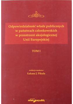 Odpowiedzialność władz publicznych w państwach członkowskich w przestrzeni aksjologicznej Unii Europejskiej tom I