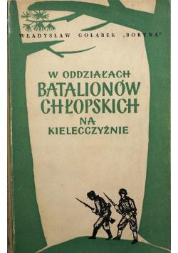 W oddziałach batalionów chłopskich na Kielecczyźnie
