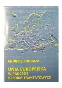 Unia Europejska w procesie reform traktatowych