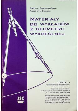 Materiały do wykładów z geometrii wykreślnej Zeszyt 1