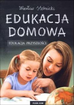 Edukacja domowa. Edukacja przyszłości