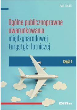 Ogólne publicznoprawne uwarunkowania międzynarodowej turystyki lotniczej