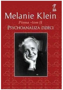 Pisma T.2 Psychoanaliza dzieci