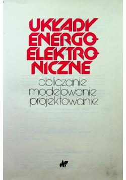 Układy energoelektroniczne Obliczanie modelowanie i projektowanie