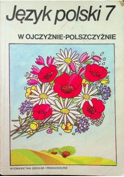 Język Polski 7 w ojczyźnie polszczyźnie