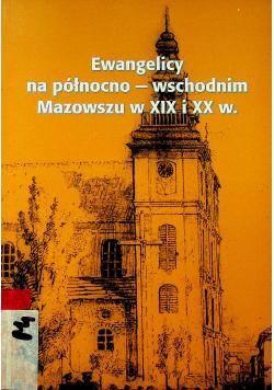 Ewamgelicy na północno wschodnim Mazowszu w XIX i XX w