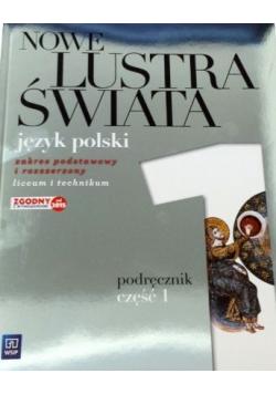 Nowe lustra świata Język polski zakres podstawowy i rozszerzony Część 1