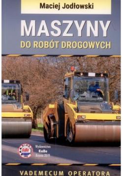 Maszyny do robót drogowych. Vademecum operatora