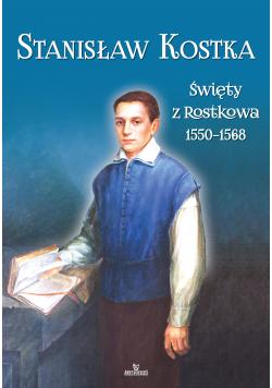 Stanisław Kostka Święty z Rostkowa 1550 - 1568
