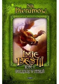 Imię bestii Tom 1 Spoglądając w otchłań