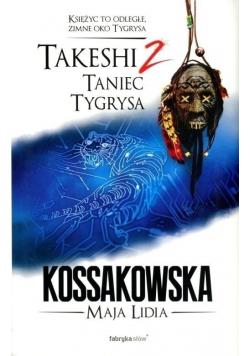 Takeshi 2 Taniec tygrysa
