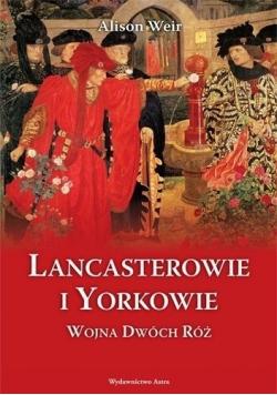 Lancasterowie i Yorkowie Wojna Dwóch Róż