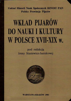 Wkład Pijarów do Nauki i Kultury w Polsce XVII-XIX w.