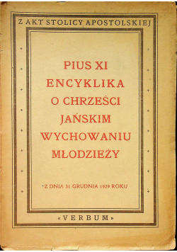 Pius XI Encyklika o Chrześcijańskim wychowaniu młodzieży 1929 r