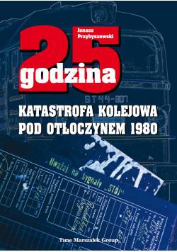 25 godzina Katastrofa kolejowa pod Otłoczynem 1980