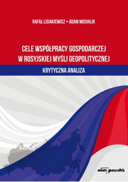 Cele współpracy gospodarczej w rosyjskiej myśli geopolitycznej