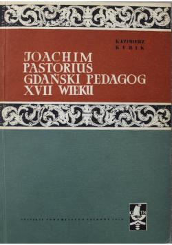 Joachim Pastorius Gdański Pedagog  XVII wieku