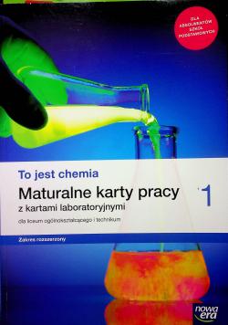 Maturalne  karty pracy z kartami laboratoryjnymi To jest chemia dla liceum ogólnokształcącego i technikum