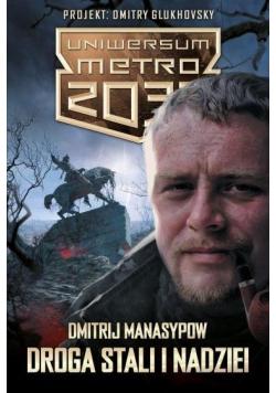 Uniwersum Metro 2033: Droga stali i nadziei